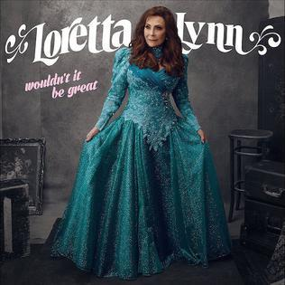 Loretta Lynn Wouldnt It Be Great