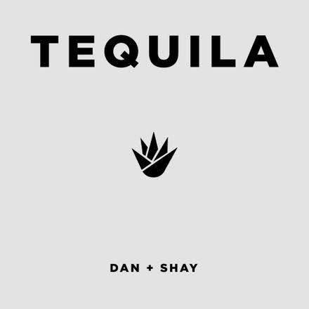 Dan _ Shay Tequila