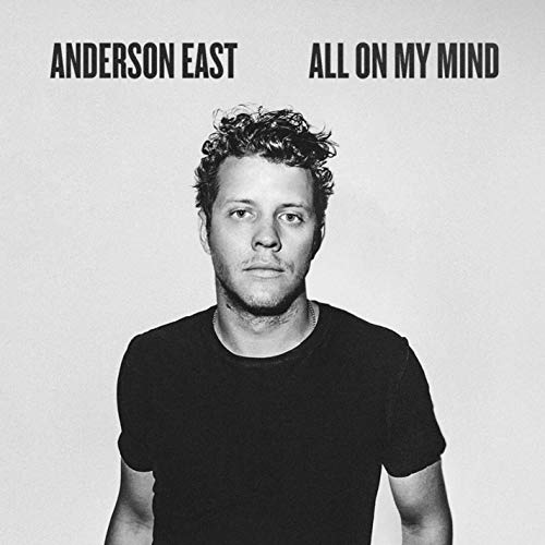 Anderson East All On My Mind