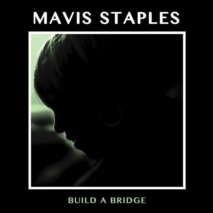 Mavis Staples Build A Bridge