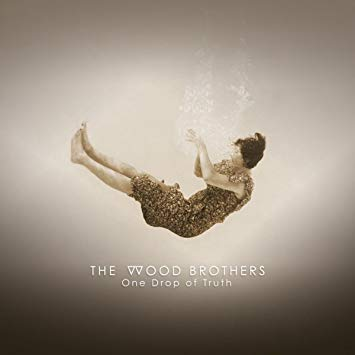 Wood Bros One Drop Of Truth
