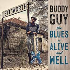 Buddy Guy The Blues Is Alive