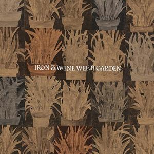Iron Wine Weed Garden