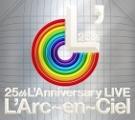 larcenciel_25thlanniversarylive
