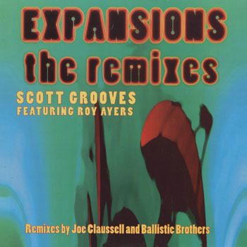 DG_SCOTT GROOVES feat ROY AYERS_EXPANSIONS THE REMIXES_20190205
