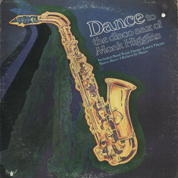 JZ_MONK HIGGINS_DANCE TO THE DISCO SAX OF MONK HIGGINS_20190301