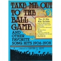 take-me-out-to-the-ball-game-and-othe-favorite-hits-1906-1908-v.jpg